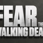 Últimos detalles de Fear The Walking Dead
