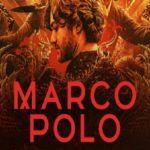 Tráiler y fecha de estreno temporada 2 de Marco Polo