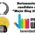 Seriemaniac finalista de los IX premios La Verdad