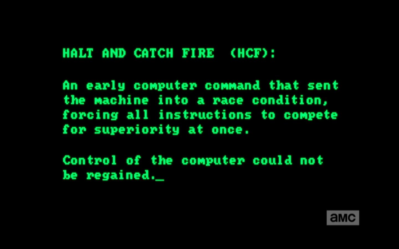 qué significa Halt & Catch Fire
