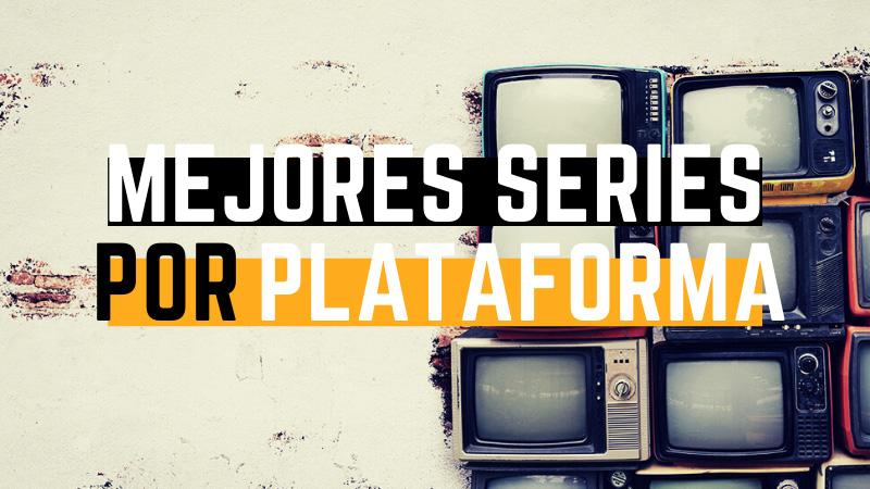 mejores series de cada plataforma
